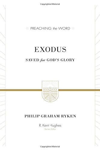 Image of Exodus: Saved for God's Glory (ESV Edition) (Preaching the Word)