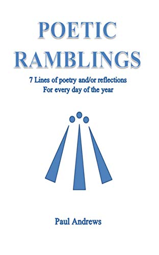 POETIC   RAMBLINGS: 7 Lines of poetry and/or reflections For every day of the year (English Edition)