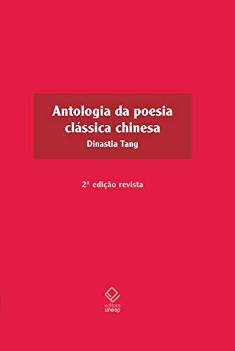 Antologia da poesia clássica chinesa - 2ª edição: Dinastia Tang