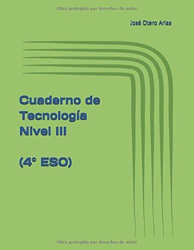 Cuaderno de Tecnología Nivel III (4º ESO) (Cuadernos de ejercicios de Tecnología (ESO y Bachillerato))