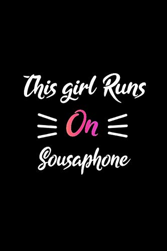 This girl runs on Sousaphone: Black pink Sousaphone girl notebook journal Sousaphone student girl notebook gift Sousaphone College Ruled Lined journal ... Sousaphone practice log book gift for girls