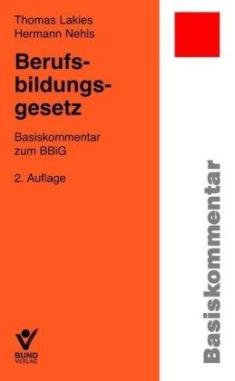Berufsbildungsgesetz: Basiskommentar zum BBiG