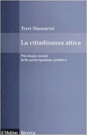 La cittadinanza attiva. Psicologia sociale della partecipazione pubblica