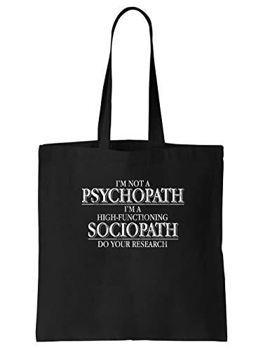 clothinx I Am Not A Psychopath I Am A Highly Functioning Sociopath | Für Hobby-Detektive und alle Fans von Krimi-Serien Kult | Fanartikel zum Binge-Watching Stoff-Tasche Schwarz