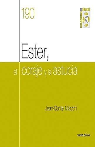 Ester, El coraje y La Astucia: Cuaderno Bíblico 190 (Cuadernos bíblicos)