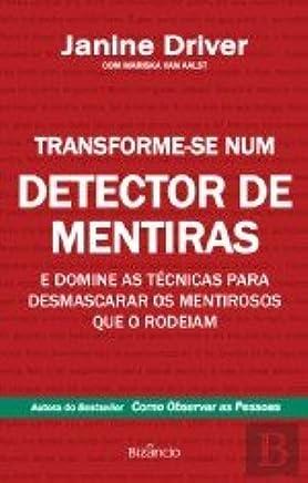 Transforme-Se Num Detector de Mentiras (Portuguese) Paperback – 2013