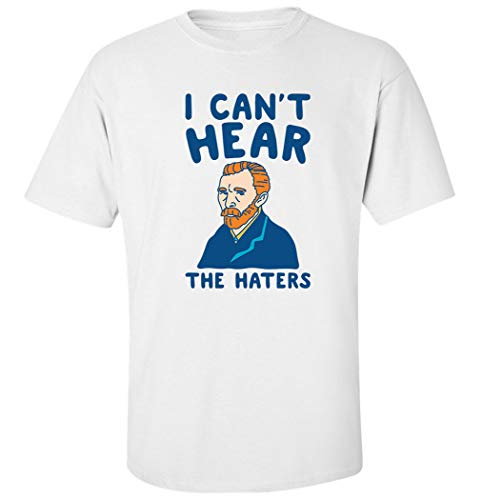 Nothingtowear I Can't Hear The Haters Van Gogh Parodia Divertido Eslogan T-Shirt Camiseta para Hombre