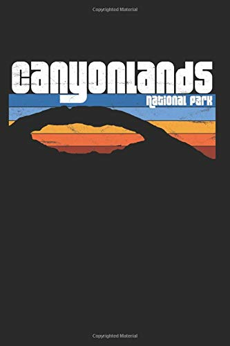 Canyonlands National Park: A Moab Utah Lined Journal, Notebook, or Writing Composition Book
