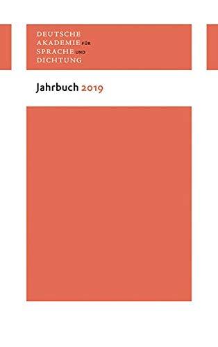 Jahrbuch 2019 (Deutsche Akademie für Sprache und Dichtung. Jahrbuch)