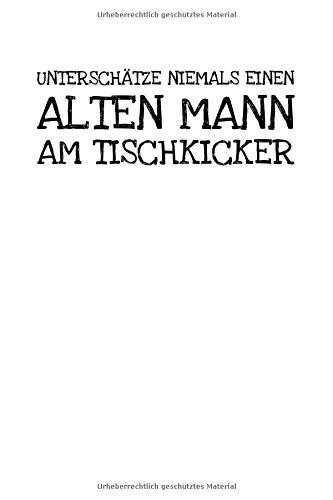 Unterschätze Niemals Einen Alten Mann Am Tischkic: Notizbuch Journal Tagebuch 100 linierte Seiten   6x9 Zoll (ca. DIN A5)