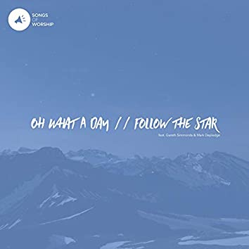 Oh What a Day / Follow the Star