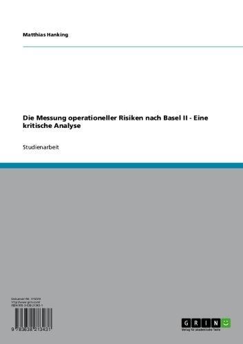 Die Messung operationeller Risiken nach Basel II - Eine kritische Analyse (German Edition)