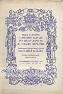 THE RENOWNED COLLECTION OF FIRST EDITIONS, AUTOGRAPH LETTERS, AND MANUSCRIPTS OF RUDYARD KIPLING, FORMED BY THE LATE ELLIS AMES BALLARD, PHILADELPHIA.