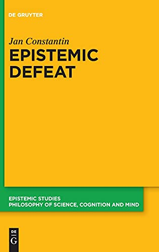 Epistemic Defeat: A Treatment of Defeat As an Independent Phenomenon: 47