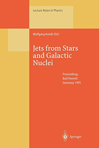 Jets from Stars and Galactic Nuclei: Proceedings of a Workshop Held at Bad Honnef, Germany, 3–7 July 1995 (Lecture Notes in Physics (471), Band 471)