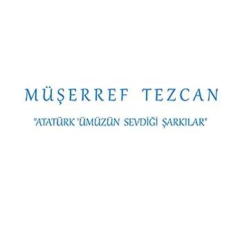 Atatürk'ümüzün Sevdiği Şarkılar