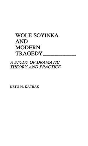 Wole Soyinka and Modern Tragedy: A Study of Dramatic Theory and Practice: 96