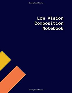Low Vision Composition Notebook: Dark Lined White Paper, Large Pages, Easy to Write In, For Low Vision, Visually Impaired, Perfect Notetaking Pad, Student Exercise Book, Gifts for Students, Seniors, Elderly, Writers, Work, Notetaking, For Birthday, Lent (Low Vision Notebook)