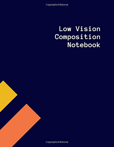 Low Vision Composition Notebook: Dark Lined White Paper, Large Pages, Easy to Write In, For Low Vision, Visually Impaired, Perfect Notetaking Pad, ... For Birthday, Lent (Low Vision Notebook)