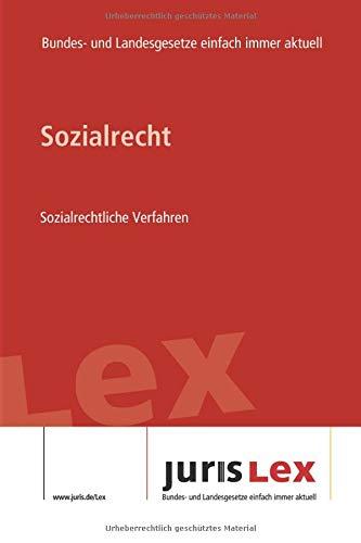 Sozialrecht Sozialrechtliche Verfahren: Rechtsstand 06.07.2020, Bundes- und Landesrecht einfach immer aktuell (juris Lex)