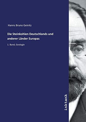 Hanns Bruno Geinitz: Steinkohlen Deutschlands und anderer Lä