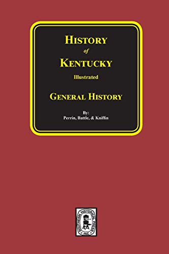 History of Kentucky - General History (History of Kentucky Illustrated)