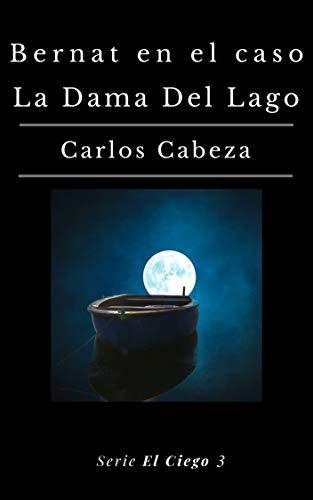Bernat en el caso La Dama del Lago (El Ciego nº 3)