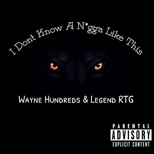 Wayne Hundreds feat. Legend RTG