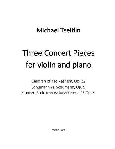 Three Concert Pieces for violin and piano by Russian/American composer Michael Tseitlin