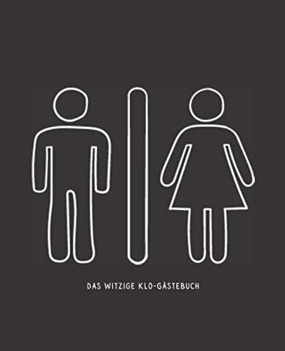 Das Witzige Klo-Gästebuch (Mann/Frau Symbol): Lustiges Klobuch für die Zeit auf der Toilette zum...