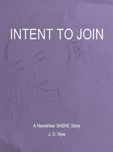 Intent to Join: A Neostriker SABRE story by [J. D. Nyle]