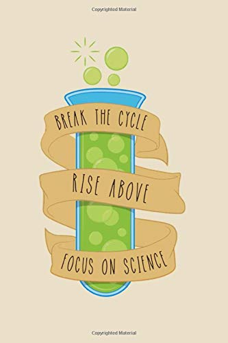 Break the cycle, rise above, focus on science: rick and morty notebook, 100 lined pages, 6x9''