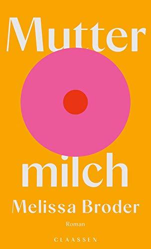 Buchseite und Rezensionen zu 'Muttermilch: Roman' von Melissa Broder
