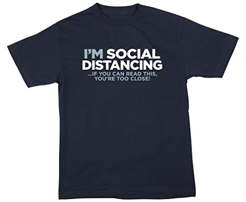 I'm Social DISTANCING T-Shirt IF You CAN Read This You're Too Close - Funny Tee Wash Your Hands! Navy X-Large