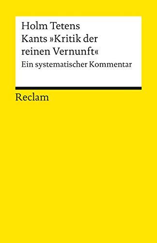 """Kants """"Kritik der reinen Vernunft"""". Ein systematischer Kommentar"""