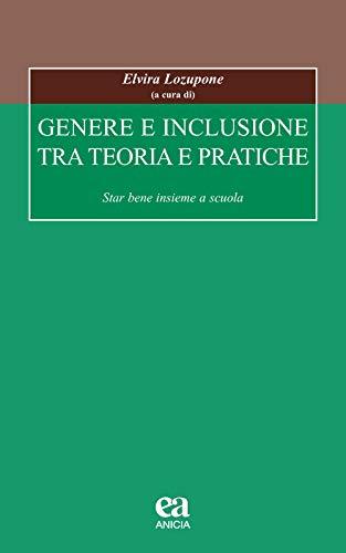 Genere e inclusione tra teoria e pratiche. Star bene insieme a scuola