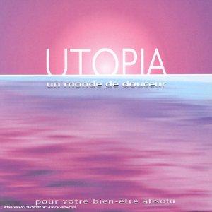 Utopia : Un monde de douceur
