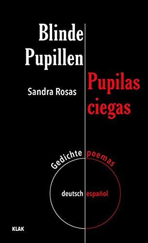 Blinde Pupillen. Gedichte deutsch-español: Pupilas ciegas. Poemas. español-deutsch