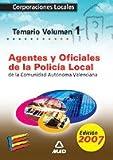 Agentes y oficiales de la policia local de la comunidad autonoma valenciana. Temario volumen i