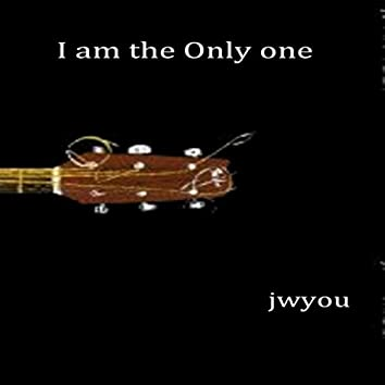 I am the Only One