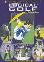 """""""Logical Golf: A Logical and Simple Guide to the Complex Art of Swinging a Golf Club Effectively"""" (Dvd) By Robert Baker"""