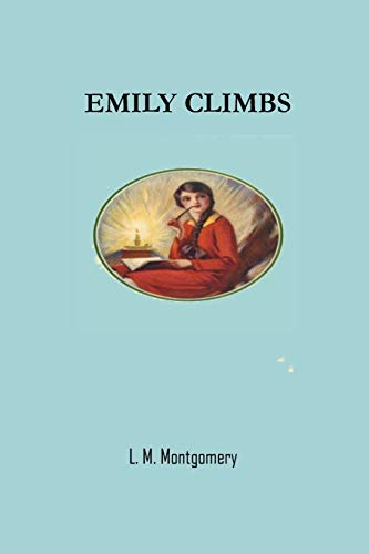 Emily Climbs: L M montgomery LM Lucy Maud Books