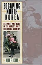 Escaping North Korea Publisher: Rowman & Littlefield Publishers, Inc.