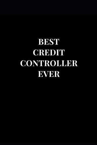 Best Credit Controller Ever: Gift Lined Notebook Journal (Gift Journals, Band 1)