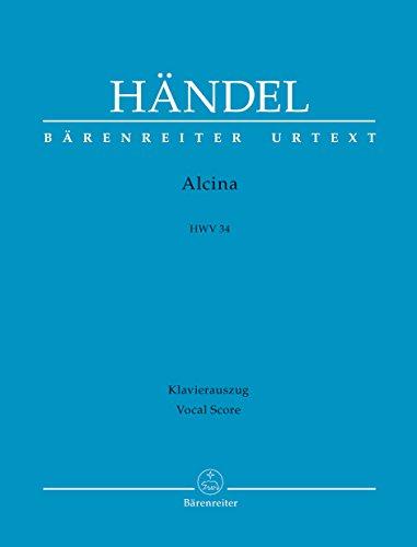 Alcina HWV34 -Oper in drei Akten-. BÄRENREITER URTEXT. Klavierauszug vokal, Urtextausgabe
