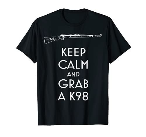 Keep Calm und Grab A K98T-Shirt preppers und Shooters