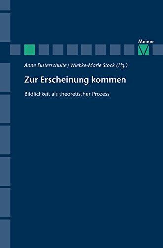 Zur Erscheinung kommen: Bildlichkeit als theoretischer Prozess (Zeitschrift für Ästhetik und Allgemeine Kunstwissenschaft, Sonderhefte)