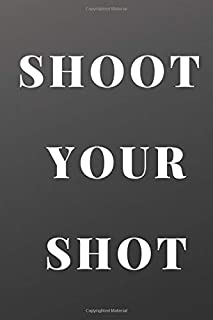 Shoot Your Shot: shot your Guide to Shooting and Competition