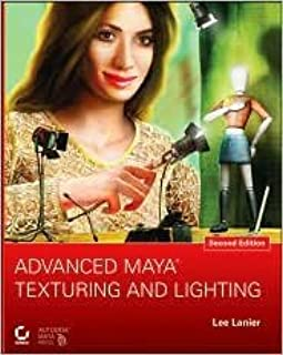 Advanced Maya Texturing and Lighting 2nd (second) edition Text Only