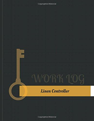 Linen Controller Work Log: Work Journal, Work Diary, Log - 131 pages, 8.5 x 11 inches (Key Work Logs/Work Log)